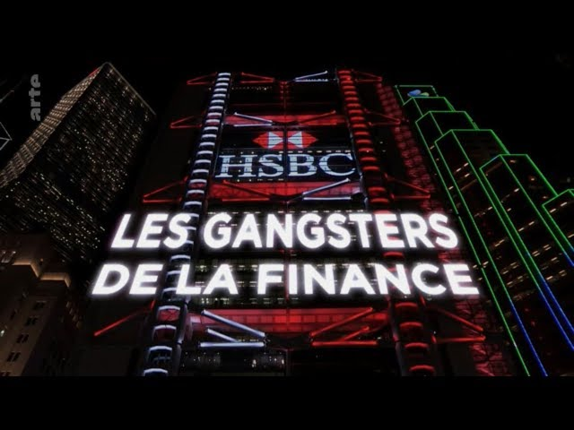 Les Gangsters de la Finance - HSBC - Documentaire Intègral HD