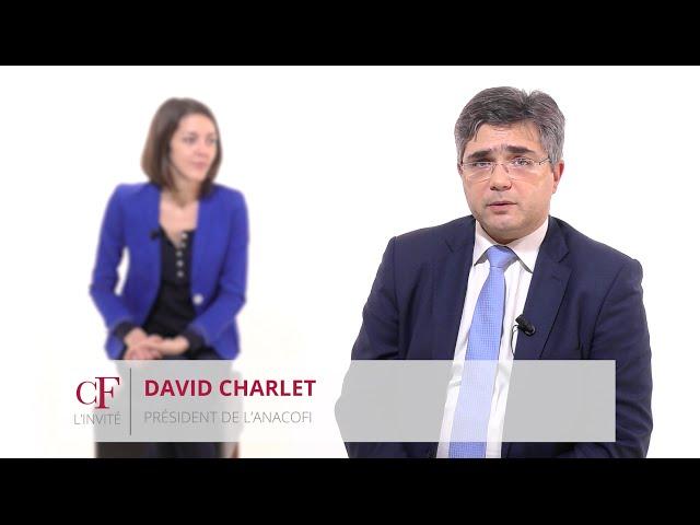 David Charlet - Anacofi : Rétrocessions, réglementations, relation client... où en sommes-nous?